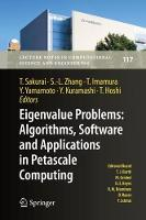 Eigenvalue Problems: Algorithms, Software and Applications in Petascale Computing: EPASA 2015, Tsukuba, Japan, September 2015 - Lecture Notes in Computational Science and Engineering 117 (Hardback)