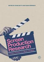 Screen Production Research: Creative Practice as a Mode of Enquiry (Paperback)