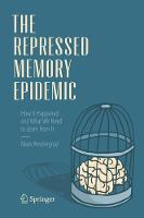 The Repressed Memory Epidemic: How It Happened and What We Need to Learn from It (Hardback)