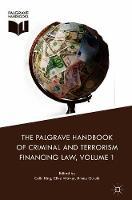 The Palgrave Handbook of Criminal and Terrorism Financing Law (Hardback)