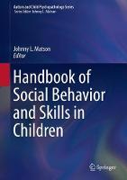 Handbook of Social Behavior and Skills in Children - Autism and Child Psychopathology Series (Hardback)