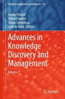 Advances in Knowledge Discovery and Management: Volume 7 - Studies in Computational Intelligence 732 (Hardback)