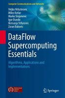 DataFlow Supercomputing Essentials: Algorithms, Applications and Implementations - Computer Communications and Networks (Hardback)