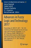 Advances in Fuzzy Logic and Technology 2017: Proceedings of: EUSFLAT- 2017 - The 10th Conference of the European Society for Fuzzy Logic and Technology, September 11-15, 2017, Warsaw, Poland  IWIFSGN'2017 - The Sixteenth International Workshop on Intuitionistic Fuzzy Sets and Generalized Nets, September 13-15, 2017, Warsaw, Poland, Volume 2 - Advances in Intelligent Systems and Computing 642 (Paperback)