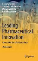 Leading Pharmaceutical Innovation: How to Win the Life Science Race (Hardback)