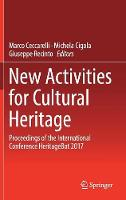 New Activities For Cultural Heritage: Proceedings of the International Conference Heritagebot 2017 (Hardback)