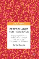 Performance for Resilience: Engaging Youth on Energy and Climate through Music, Movement, and Theatre (Hardback)