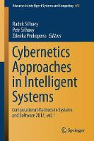 Cybernetics Approaches in Intelligent Systems: Computational Methods in Systems and Software 2017, vol. 1 - Advances in Intelligent Systems and Computing 661 (Paperback)