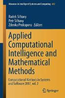 Applied Computational Intelligence and Mathematical Methods: Computational Methods in Systems and Software 2017, vol. 2 - Advances in Intelligent Systems and Computing 662 (Paperback)