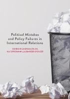Political Mistakes and Policy Failures in International Relations (Hardback)