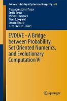 EVOLVE - A Bridge between Probability, Set Oriented Numerics, and Evolutionary Computation VI - Advances in Intelligent Systems and Computing 674 (Paperback)