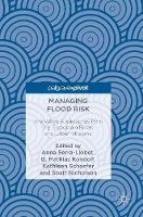 Managing Flood Risk: Innovative Approaches from Big Floodplain Rivers and Urban Streams (Hardback)