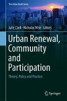 Urban Renewal, Community and Participation: Theory, Policy and Practice - The Urban Book Series (Hardback)