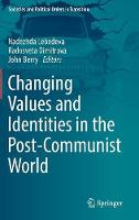 Changing Values and Identities in the Post-Communist World - Societies and Political Orders in Transition (Hardback)