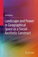Landscape and Power in Geographical Space as a Social-Aesthetic Construct (Hardback)