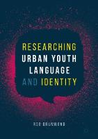 Researching Urban Youth Language and Identity (Hardback)