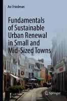 Fundamentals of Sustainable Urban Renewal in Small and Mid-Sized Towns (Hardback)