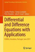 Differential and Difference Equations with Applications: ICDDEA, Amadora, Portugal, June 2017 - Springer Proceedings in Mathematics & Statistics 230 (Hardback)