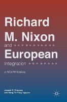 Richard M. Nixon and European Integration: A Reappraisal (Hardback)