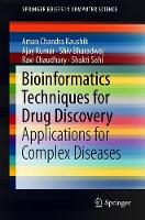 Bioinformatics Techniques for Drug Discovery: Applications for Complex Diseases - SpringerBriefs in Computer Science (Paperback)