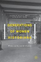 Generations of Women Historians: Within and Beyond the Academy (Hardback)