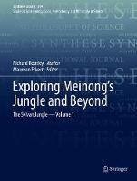 Exploring Meinong's Jungle and Beyond: The Sylvan Jungle - Volume 1 - Synthese Library 394 (Hardback)