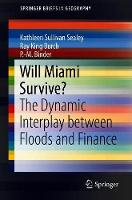 Will Miami Survive?: The Dynamic Interplay between Floods and Finance - SpringerBriefs in Geography (Paperback)
