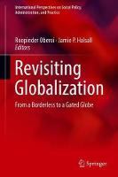Revisiting Globalization: From a Borderless to a Gated Globe - International Perspectives on Social Policy, Administration, and Practice (Hardback)