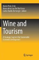 Wine and Tourism: A Strategic Segment for Sustainable Economic Development (Paperback)