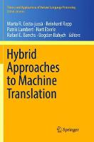 Hybrid Approaches to Machine Translation - Theory and Applications of Natural Language Processing (Paperback)