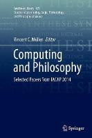 Computing and Philosophy: Selected Papers from IACAP 2014 - Synthese Library 375 (Paperback)