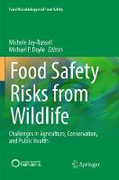 Food Safety Risks from Wildlife: Challenges in Agriculture, Conservation, and Public Health - Food Microbiology and Food Safety (Paperback)