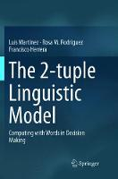 The 2-tuple Linguistic Model: Computing with Words in Decision Making (Paperback)