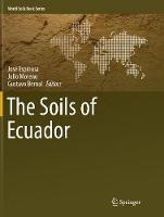 The Soils of Ecuador - World Soils Book Series (Paperback)