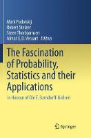 The Fascination of Probability, Statistics and their Applications: In Honour of Ole E. Barndorff-Nielsen (Paperback)