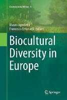 Biocultural Diversity in Europe - Environmental History 5 (Paperback)