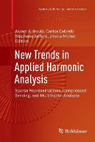 New Trends in Applied Harmonic Analysis: Sparse Representations, Compressed Sensing, and Multifractal Analysis - Applied and Numerical Harmonic Analysis (Paperback)