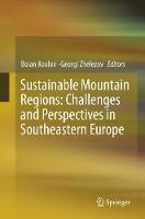 Sustainable Mountain Regions: Challenges and Perspectives in Southeastern Europe (Paperback)