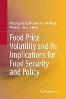 Food Price Volatility and Its Implications for Food Security and Policy (Paperback)