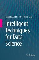 Intelligent Techniques for Data Science (Paperback)