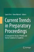 Current Trends in Preparatory Proceedings: A Comparative Study of Nordic and Former Communist Countries (Paperback)