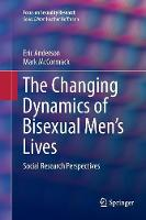 The Changing Dynamics of Bisexual Men's Lives: Social Research Perspectives - Focus on Sexuality Research (Paperback)
