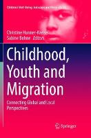 Childhood, Youth and Migration: Connecting Global and Local Perspectives - Children S Well-Being: Indicators and Research 12 (Paperback)