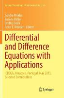 Differential and Difference Equations with Applications: ICDDEA, Amadora, Portugal, May 2015, Selected Contributions - Springer Proceedings in Mathematics & Statistics 164 (Paperback)
