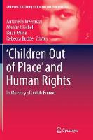 `Children Out of Place' and Human Rights: In Memory of Judith Ennew - Children's Well-Being: Indicators and Research 15 (Paperback)