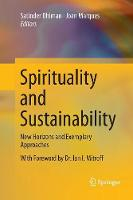Spirituality and Sustainability: New Horizons and Exemplary Approaches (Paperback)