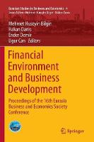 Financial Environment and Business Development: Proceedings of the 16th Eurasia Business and Economics Society Conference - Eurasian Studies in Business and Economics 4 (Paperback)