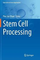 Stem Cell Processing - Stem Cells in Clinical Applications (Paperback)