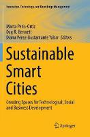 Sustainable Smart Cities: Creating Spaces for Technological, Social and Business Development - Innovation, Technology, and Knowledge Management (Paperback)