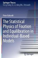 The Statistical Physics of Fixation and Equilibration in Individual-Based Models - Springer Theses (Paperback)